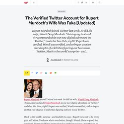 The Verified Twitter Account for Rupert Murdoch's Wife Was Fake