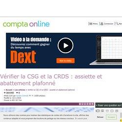 Vérifier la CSG et la CRDS : assiette et abattement plafonné