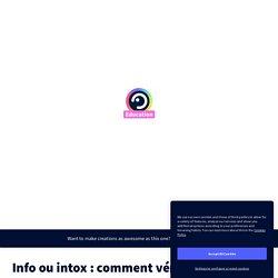 Info ou intox : comment vérifier ? Genially d'une prof doc 4 outils pour vérifier images, vidéos, sites et infos