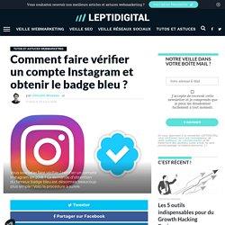 Comment Vérifier / Certifier un Compte Instagram et Obtenir le Badge Bleu ?