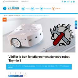 Vérifier le bon fonctionnement de votre robot Thymio II