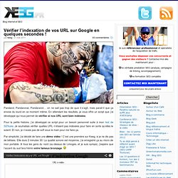 Vérifier l'indexation de vos URL sur Google en quelques secondes !