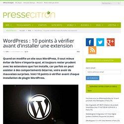 10 points à vérifier avant d'installer un plugin WordPress
