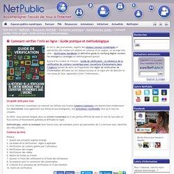 Netpublic : Comment vérifier l'info en ligne : Guide pratique et méthodologique