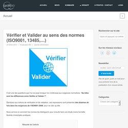 Vérifier et Valider au sens des normes (ISO9001, 13485,...) - Qualitiso - dispositifs médicaux