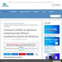 Comment vérifier la signature numérique des fichiers systèmes et pilotes de Windows