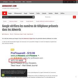 Google vérifiera les numéros de téléphone présents dans les Adwords - #Arobasenet.com