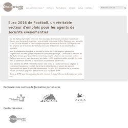 Euro 2016 de Football, un véritable vecteur d'emplois pour les agents de sécurité événementiel