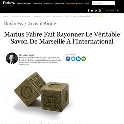 Marius Fabre Fait Rayonner Le Véritable Savon De Marseille A l'International