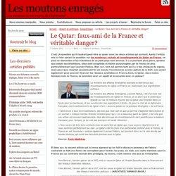 Le Qatar: faux-ami de la France et véritable danger?