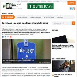 Vos likes sur Facebook révèlent votre véritable personnalité