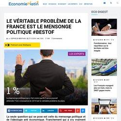 Le véritable problème de la France est le mensonge politique #BESTOF