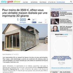 Pour moins de 3500 €, offrez-vous une véritable maison réalisée par une imprimante 3D géante