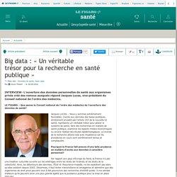Big data : «Un véritable trésor pour la recherche en santé publique»