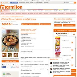 Véritables cookies américains - Recette de cuisine Marmiton : une recette