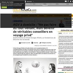 """AGV à domicile : """"Ne pas faire du tout-venant, mais devenir de véritables conseillers en voyage privé"""""""