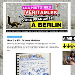 LES HISTOIRES VERITABLES: Marie & la MD - Un roman d'initiation
