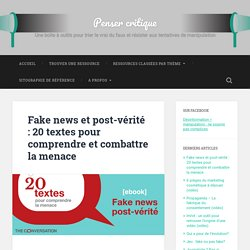 Fake news et post-vérité : 20 textes pour comprendre et combattre la menace