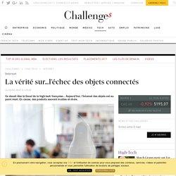 La vérité sur…l'échec des objets connectés - Challenges.fr