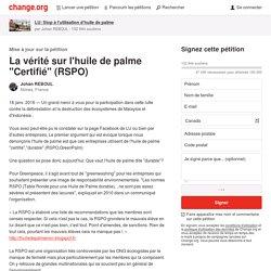 """La vérité sur l'huile de palme """"Certifié"""" (RSPO)"""
