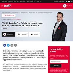 """""""Vérité d'opinion"""" et """"vérité de raison"""" : que nous dit la confusion de Didier Raoult ?"""