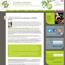 FORUM PHYTO 12/01/12 « Enfin la vérité sur les pesticides » (ANDEF, Brésil)