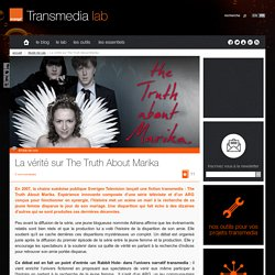 La vérité sur The Truth About Marika