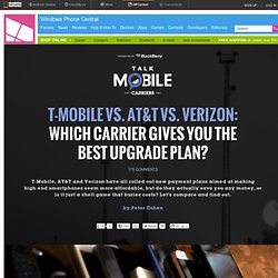 T-Mobile vs. AT&T vs. Verizon: Which carrier gives you the best upgrade plan?
