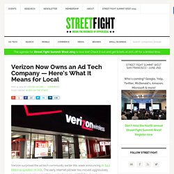 Verizon Now Owns an Ad Tech Company — Here's What It Means for Local