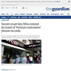 Secret court lets NSA extend its trawl of Verizon customers' phone records