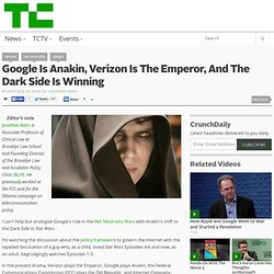 Google Is Anakin, Verizon Is The Emperor, And The Dark Side Is Winning