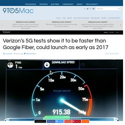 Verizon's 5G tests show it to be faster than Google Fiber, could launch as early as 2017
