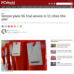 Verizon plans 5G trial service in 11 cities this year