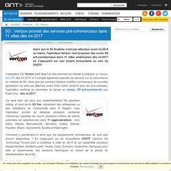 5G : Verizon promet des services pré-commerciaux dans 11 villes dès mi-2017