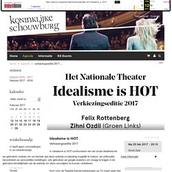 Verkiezingseditie 2017 - Idealisme is HOT