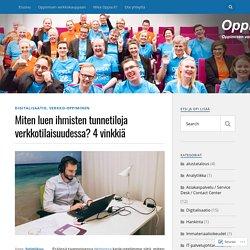 Oppia.fi - blog - Miten luen ihmisten tunnetiloja verkkotilaisuudessa? 4vinkkiä