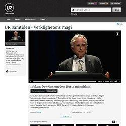 Verklighetens magi: I fokus: Dawkins om den första människan