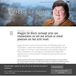 Maggie De Block verlaagt prijs van implantaten en wil dat artsen er enkel plaatsen als het echt moet