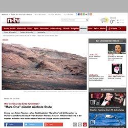 """Wer verlässt die Erde für immer?: """"Mars One"""" zündet nächste Stufe"""