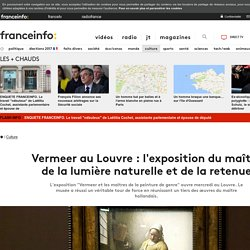 Vermeer au Louvre : l'exposition du maître de la lumière naturelle et de la retenue