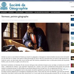 Vermeer, peintre géographe – Société de Géographie