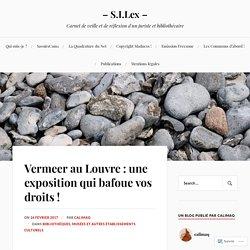 Vermeer au Louvre : une exposition qui bafoue vos droits ! – – S.I.Lex –