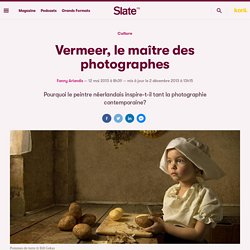 Vermeer, le maître des photographes