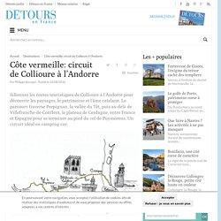 Côte vermeille: circuit de Collioure à l'Andorre