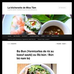 Bo Bun (Vermicelles de riz au boeuf sauté) ou Bò bún / Bún bò nam bộ - La kitchenette de Miss TâmLa kitchenette de Miss Tâm