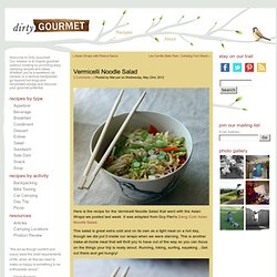 Vermicelli Noodle Salad - Dirty Gourmet