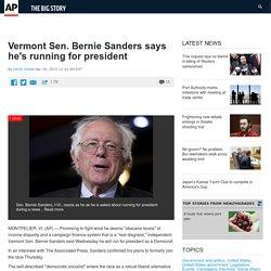 Vermont Sen. Bernie Sanders says he's running for president