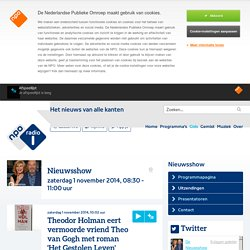 Theodor Holman eert vermoorde vriend Theo van Gogh met roman 'Het Gestolen Leven' - Nieuwsshow - NPO Radio 1