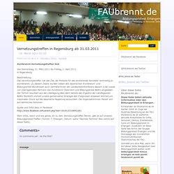 FAU Brennt! » Vernetzungstreffen in Regensburg ab 31.03.2011