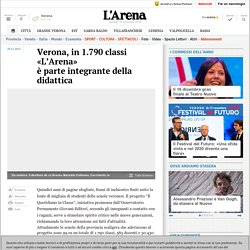 Verona, in 1.790 classi «L'Arena» è parte integrante della didattica